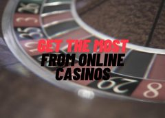 Getting the Most From Online Casinos