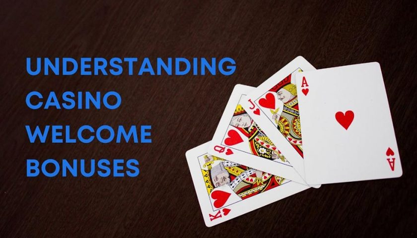 casino bonuses 840x480 - Understanding Casino Welcome Bonuses