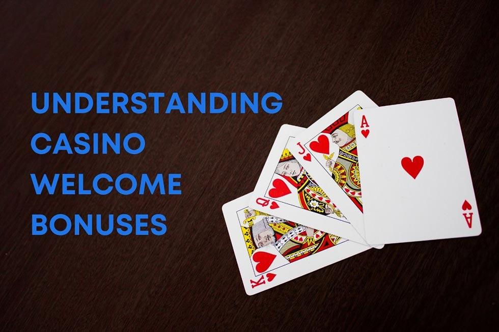 casino bonuses - Understanding Casino Welcome Bonuses